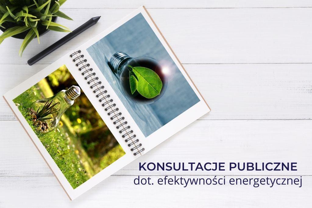 Konsultacje publiczne dotyczące efektywności energetycznej